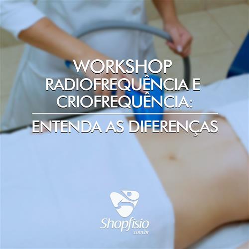 Workshop Radiofrequência E Criofrequência: Entenda As Diferenças