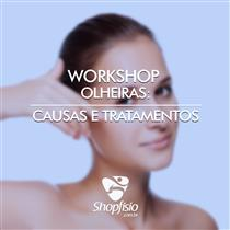 Workshop Olheiras: Causas E Tratamentos