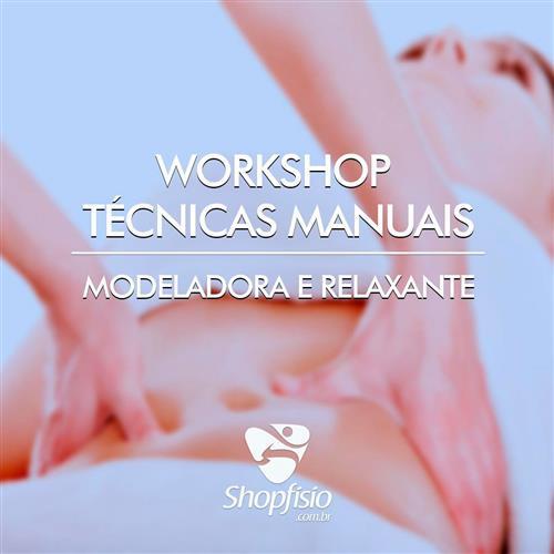 Workshop Aprimoramento De Técnicas Manuais: Modeladora E Relaxante - 12/03/2018