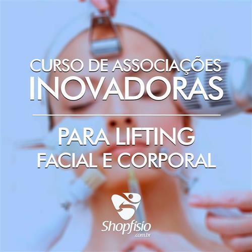 Curso De Associações Inovadoras Para Lifting Facial E Corporal