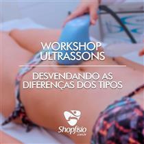 Workshop Ultrassons - Desvendando As Diferenças Dos Tipos